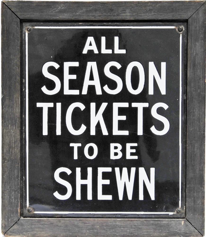 SECR Enamel Sign 'All Season Tickets To Be Shewn'.