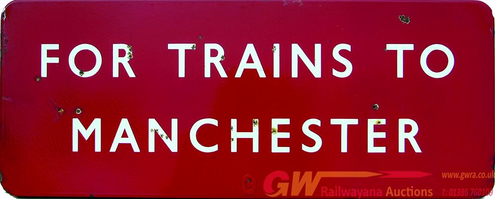 BR(M) Enamel Sign  FOR TRAINS TO MANCHESTER