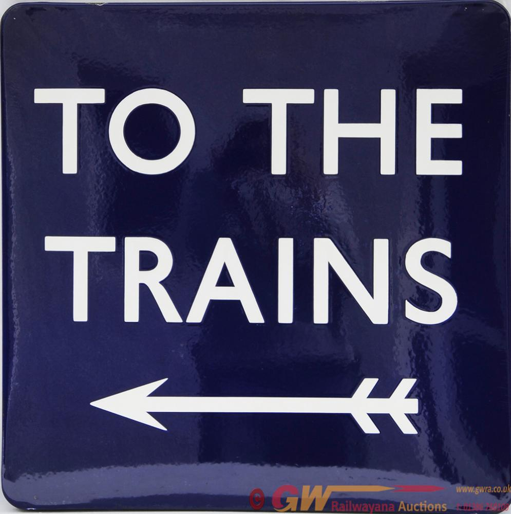 BR(E) Enamel Platform Sign 'TO THE TRAINS' With