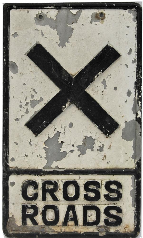 Cast Alloy Roadsign 'Cross Roads'. No Makers Name,