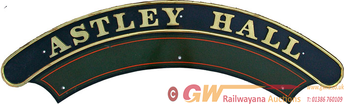 Nameplate ASTLEY HALL. Ex GWR Hall Class