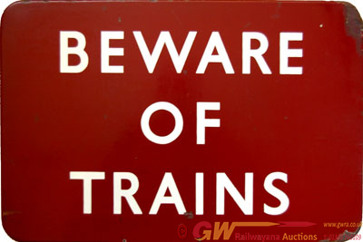 BR(M) Enamel Sign 'Beware Of Trains, F/F. Measures