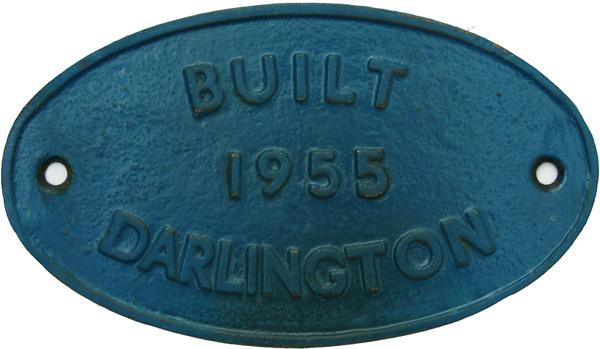 C/I  Worksplate, 'Built 1955 Darlington'. Most