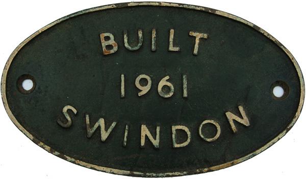 Worksplate Built Swindon 1961, Oval C/I. Believed