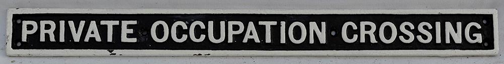 LYR Cast Iron Gate Notice. Private Occupation