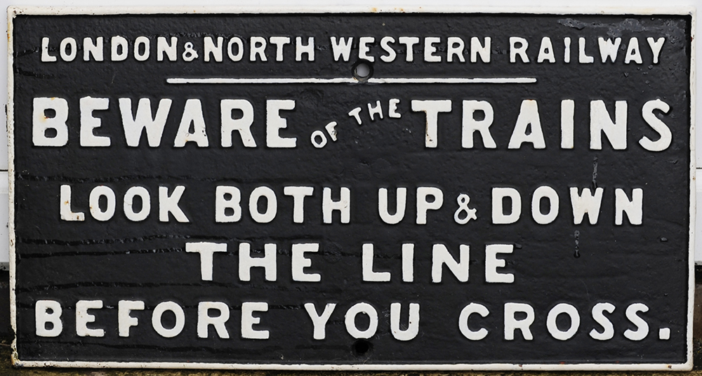 LNWR Cast Iron Sign. BEWARE Of The TRAINS. LOOK UP