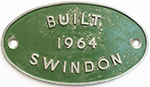 Worksplate BUILT 1964 SWINDON Ex British Railways - select image 1