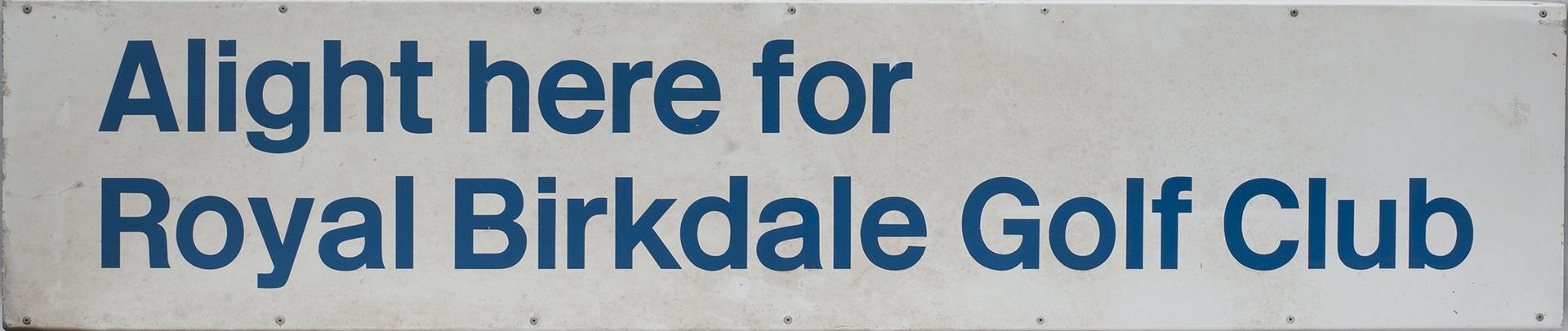 BR Station Sign ALIGHT HERE FOR ROYAL BIRKDALE
